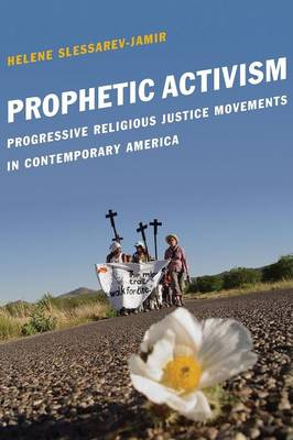 Prophetic Activism: Progressive Religious Justice Movements in Contemporary America - Religion and Social Transformation (Paperback)