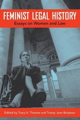 Feminist Legal History: Essays on Women and Law (Paperback)