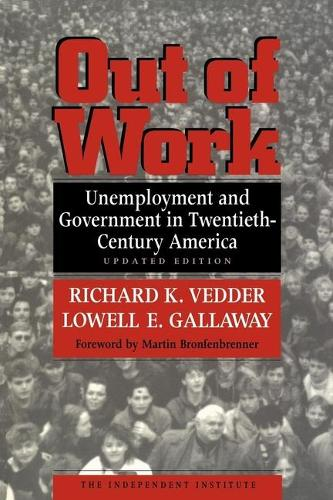 Out of Work: Unemployment and Government in Twentieth-Century America (Paperback)