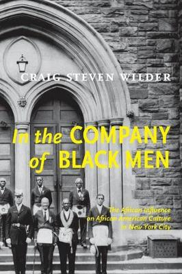 In The Company Of Black Men: The African Influence on African American Culture in New York City (Paperback)