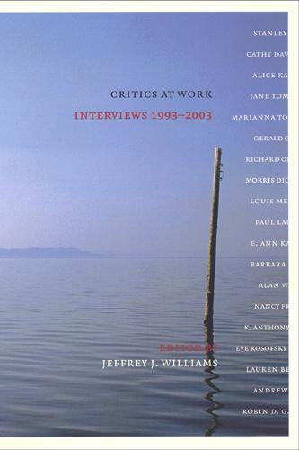 Critics at Work: Interviews 1993-2003 - Cultural Front (Hardback)