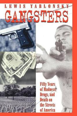 Gangsters: 50 Years of Madness, Drugs, and Death on the Streets of America (Hardback)