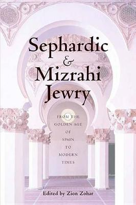 Sephardic and Mizrahi Jewry: From the Golden Age of Spain to Modern Times (Hardback)
