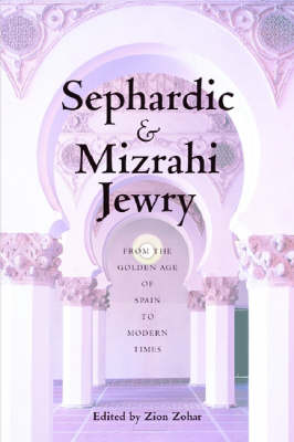 Sephardic and Mizrahi Jewry: From the Golden Age of Spain to Modern Times (Paperback)