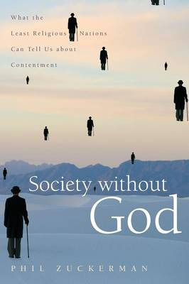 Society without God: What the Least Religious Nations Can Tell Us About Contentment (Paperback)