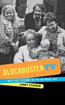 Blockbuster TV: Must-See Sitcoms in the Network Era (Paperback)