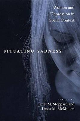 Situating Sadness: Women and Depression in Social Context - Qualitative Studies in Psychology (Hardback)