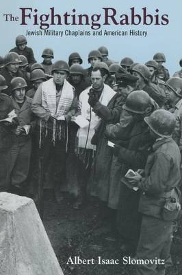 The Fighting Rabbis: Jewish Military Chaplains and American History (Paperback)