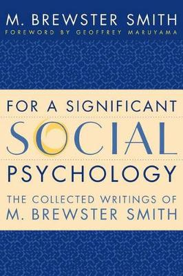 For a Significant Social Psychology: The Collected Writings of M. Brewster Smith (Hardback)