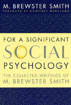 For a Significant Social Psychology: The Collected Writings of M. Brewster Smith (Paperback)