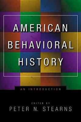 American Behavioral History: An Introduction (Hardback)