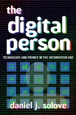 The Digital Person: Technology and Privacy in the Information Age - Ex Machina: Law, Technology, and Society (Hardback)