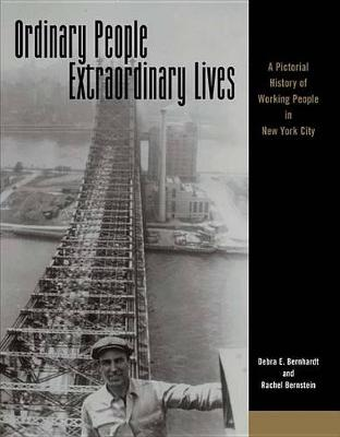 Ordinary People, Extraordinary Lives: A Pictorial History of Working People in New York City (Hardback)