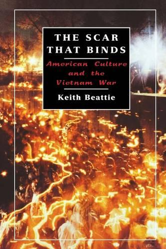 The Scar That Binds: American Culture and the Vietnam War (Paperback)