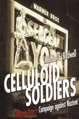 Celluloid Soldiers: The Warner Bros. Campaign Against Nazism (Paperback)