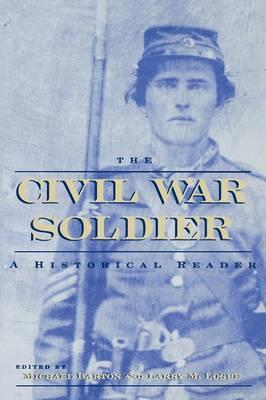The Civil War Soldier: A Historical Reader (Paperback)
