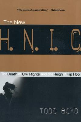 The New H.N.I.C.: The Death of Civil Rights and the Reign of Hip Hop (Paperback)