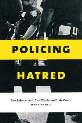 Policing Hatred: Law Enforcement, Civil Rights, and Hate Crime - Critical America (Paperback)