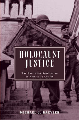 Holocaust Justice: The Battle for Restitution in America's Courts (Hardback)