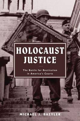 Holocaust Justice: The Battle for Restitution in America's Courts (Paperback)