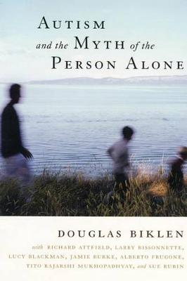 Autism and the Myth of the Person Alone - Qualitative Studies in Psychology (Hardback)