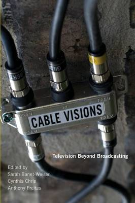 Cable Visions: Television Beyond Broadcasting (Paperback)
