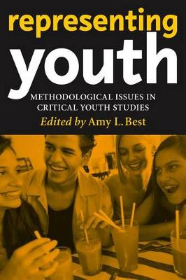 Representing Youth: Methodological Issues in Critical Youth Studies (Hardback)