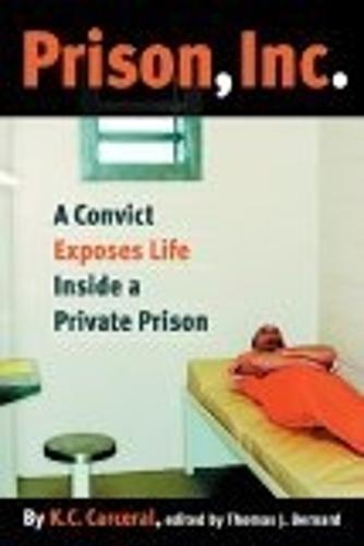 Prison, Inc.: A Convict Exposes Life Inside a Private Prison - Alternative Criminology (Paperback)