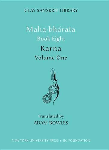 Mahabharata Book Eight (Volume 1): Karna - Clay Sanskrit Library (Hardback)