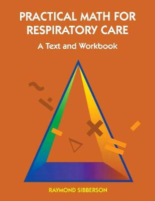 Practical Math For Respiratory Care: A Text and Workbook (Paperback)