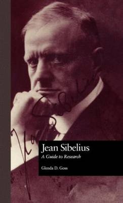 Jean Sibelius: A Guide to Research - Routledge Music Bibliographies (Hardback)