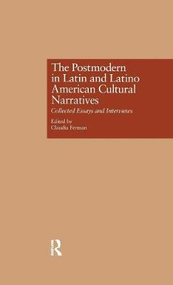 The Postmodern in Latin and Latino American Cultural Narratives: Collected Essays and Interviews (Hardback)