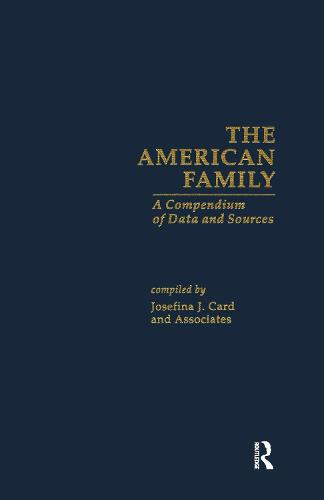 The American Family: A Compendium of Data and Sources (Hardback)