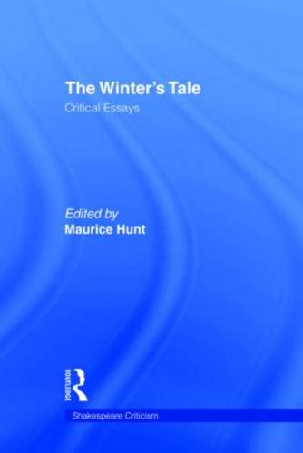 The Winter's Tale: Critical Essays - Shakespeare Criticism (Hardback)