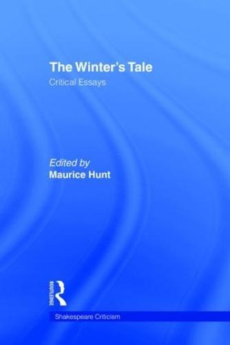 The Winter's Tale: Critical Essays - Shakespeare Criticism (Hardback)
