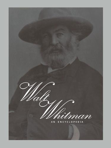 The Routledge Encyclopedia of Walt Whitman (Hardback)