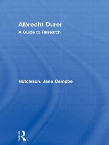 Albrecht Durer: A Guide to Research - Artist Resource Manuals (Hardback)
