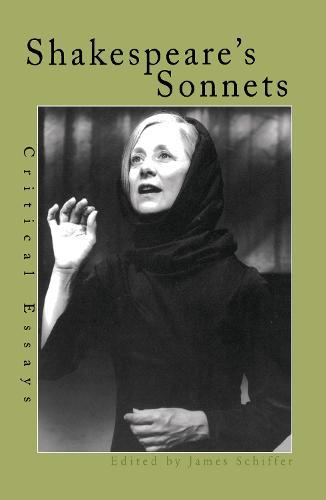 Shakespeare's Sonnets: Critical Essays - Shakespeare Criticism (Hardback)