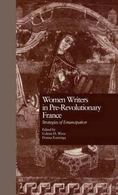 Women Writers in Pre-Revolutionary France: Strategies of Emancipation (Hardback)
