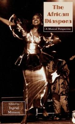 The African Diaspora: A Musical Perspective - Critical and Cultural Musicology 3 (Hardback)