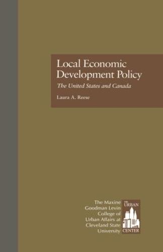 Local Economic Development Policy: The United States and Canada - Contemporary Urban Affairs 1 (Hardback)
