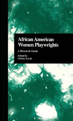 African American Women Playwrights: A Research Guide - Critical Studies in Black Life and Culture 31 (Hardback)