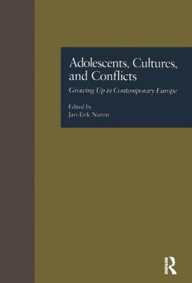 Adolescents, Cultures, and Conflicts: Growing Up in Contemporary Europe - MSU Series on Children, Youth and Families 3 (Hardback)