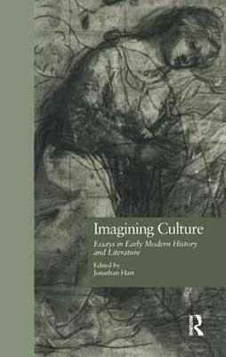 Imagining Culture: Essays in Early Modern History and Literature - Comparative Literature and Cultural Studies 1 (Hardback)