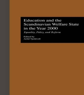 Education and the Scandinavian Welfare State in the Year 2000: Equality, Policy, and Reform - Reference Books in International Education (Hardback)