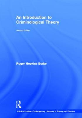 An Introduction to Criminological Theory - Criminal Justice: Contemporary Literature in Theory and Practice (Hardback)