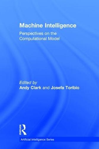Machine Intelligence: Perspectives on the Computational Model - Artificial Intelligence Series (Hardback)