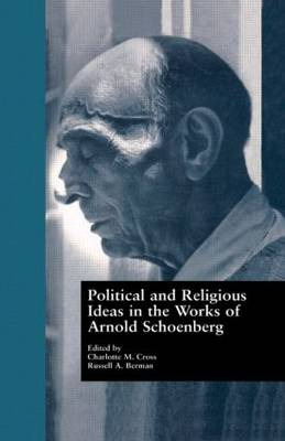 Political and Religious Ideas in the Works of Arnold Schoenberg - Border Crossings (Hardback)