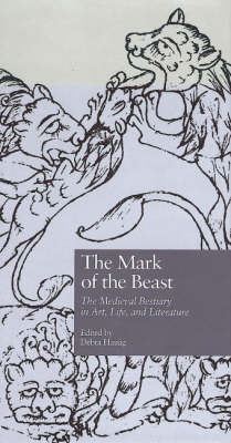 The Mark of the Beast: The Medieval Bestiary in Art, Life, and Literature - Garland Library of Medieval Literature (Hardback)