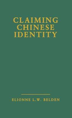Claiming Chinese Identity - Studies in Asian Americans (Hardback)